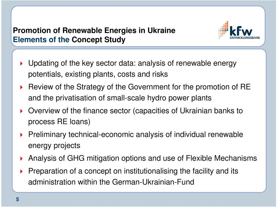 of Ukrainian banks to process RE loans) Preliminary technical-economic analysis of individual renewable energy projects Analysis of GHG mitigation