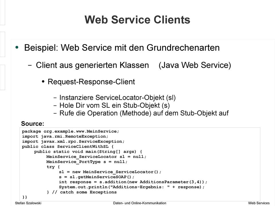 serviceexception; public class ServiceClientWithSL { public static void main(string[] args) { MeinService_ServiceLocator sl = null; MeinService_PortType s = null; try {