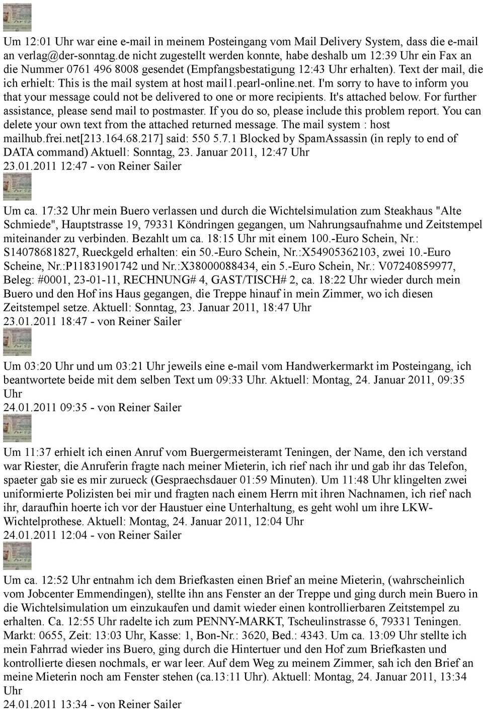 Text der mail, die ich erhielt: This is the mail system at host mail1.pearl-online.net. I'm sorry to have to inform you that your message could not be delivered to one or more recipients.