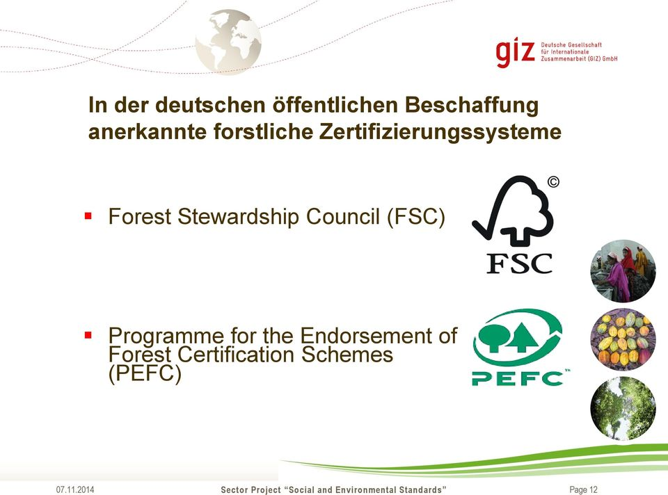 Forest Stewardship Council (FSC) Programme for