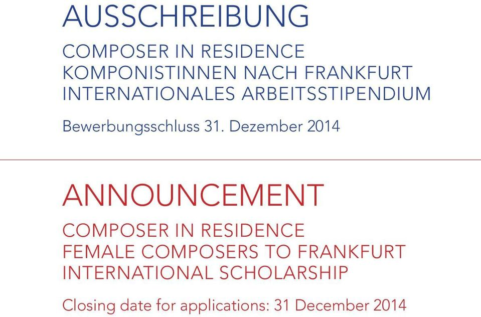 Dezember 2014 ANNOUNCEMENT COMPOSER IN RESIDENCE FEMALE COMPOSERS TO