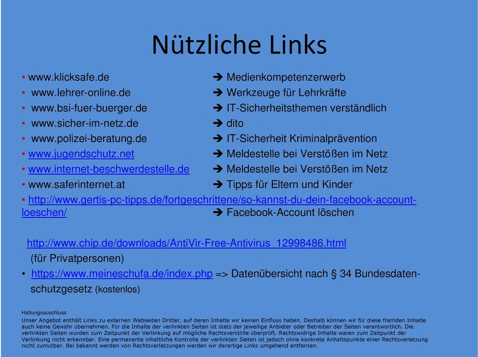 Eltern und Kinder http://www.gertis-pc-tipps.de/fortgeschrittene/so-kannst-du-dein-facebook-accountloeschen/ Facebook-Account löschen http://www.chip.de/downloads/antivir-free-antivirus_12998486.