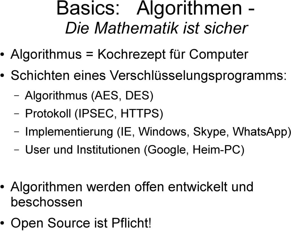 (IPSEC, HTTPS) Implementierung (IE, Windows, Skype, WhatsApp) User und Institutionen