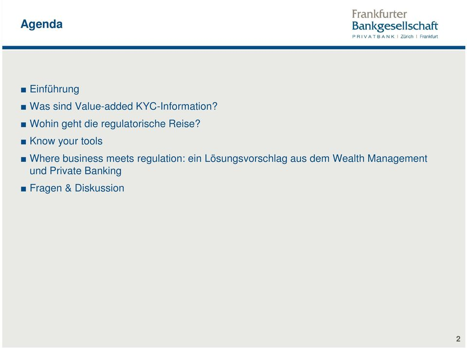 Know your tools Where business meets regulation: ein