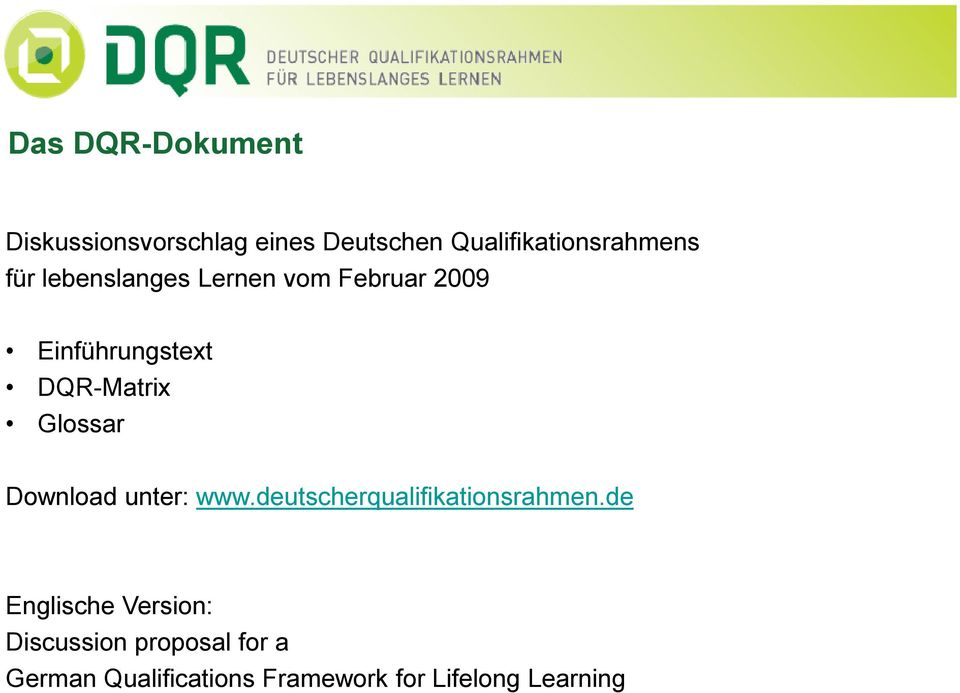Download unter: www.deutscherqualifikationsrahmen.