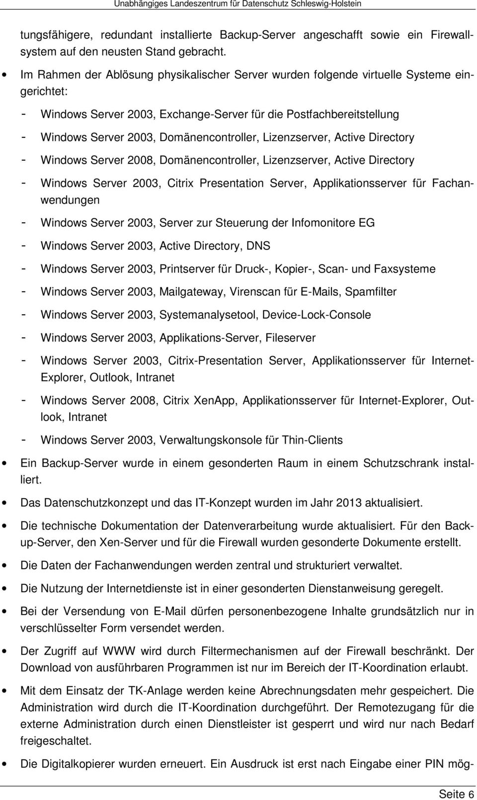 Domänencontroller, Lizenzserver, Active Directory - Windows Server 2008, Domänencontroller, Lizenzserver, Active Directory - Windows Server 2003, Citrix Presentation Server, Applikationsserver für