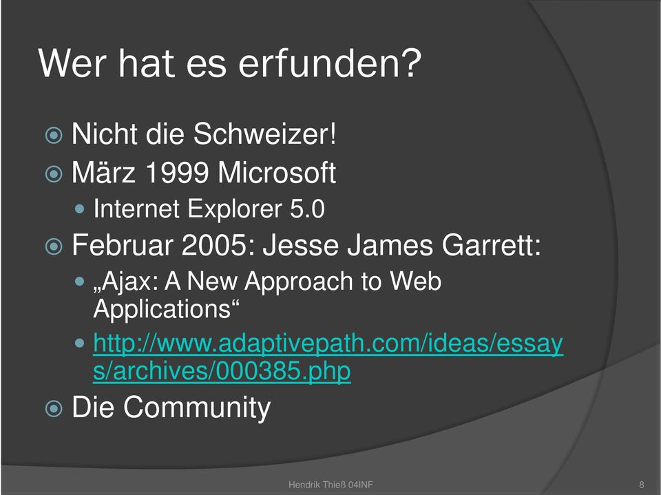 0 Februar 2005: Jesse James Garrett: Ajax: A New Approach