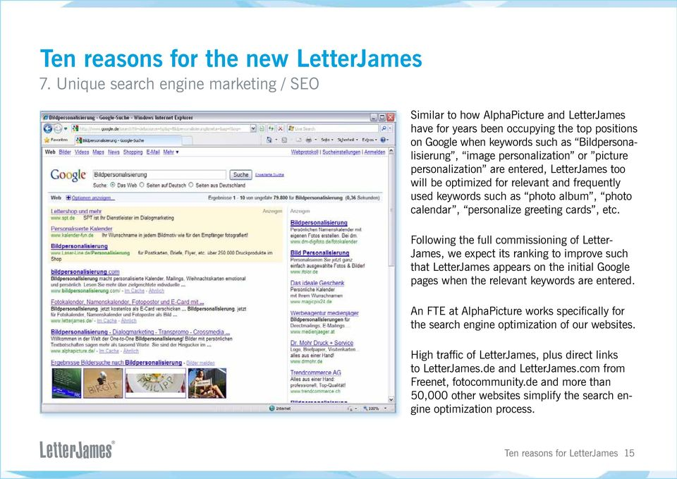etc. Following the full commissioning of Letter- James, we expect its ranking to improve such that LetterJames appears on the initial Google pages when the relevant keywords are entered.