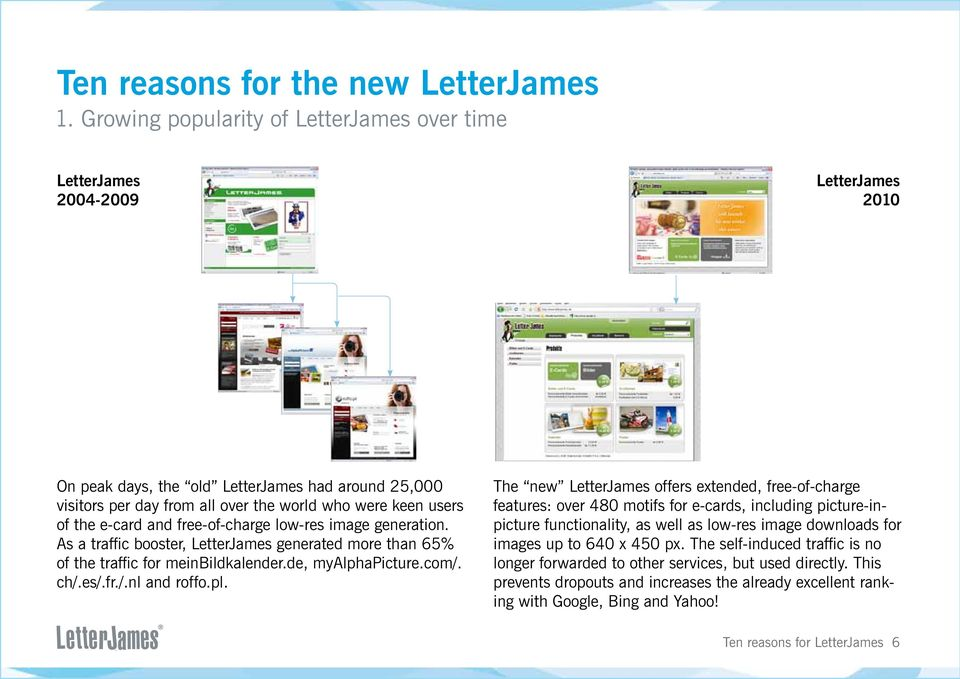 pl. The new LetterJames offers extended, free-of-charge features: over 480 motifs for e-cards, including picture-inpicture functionality, as well as low-res image downloads for images up to 640 x 450