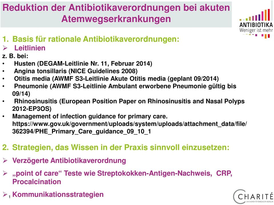09/14) Rhinosinusitis (European Position Paper on Rhinosinusitis and Nasal Polyps 2012-EP3OS) Management of infection guidance for primary care. https://www.gov.