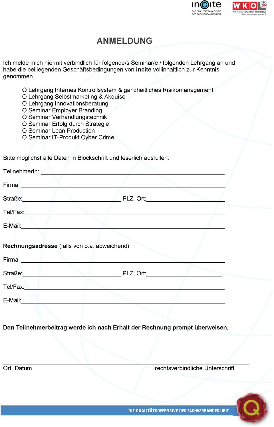 Seminar Erfolg durch Strategie O Seminar Lean Production O Seminar IT-Produkt Cyber Crime Bitte möglichst alle Daten in Blockschrift und leserlich ausfüllen.