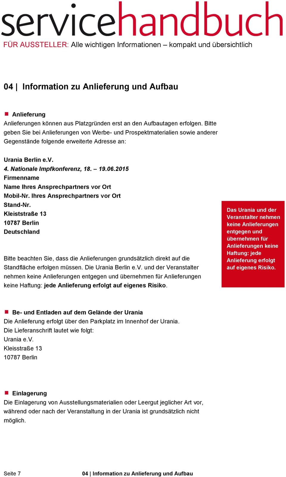 2015 Firmenname Name Ihres Ansprechpartners vor Ort Mobil-Nr. Ihres Ansprechpartners vor Ort Stand-Nr.