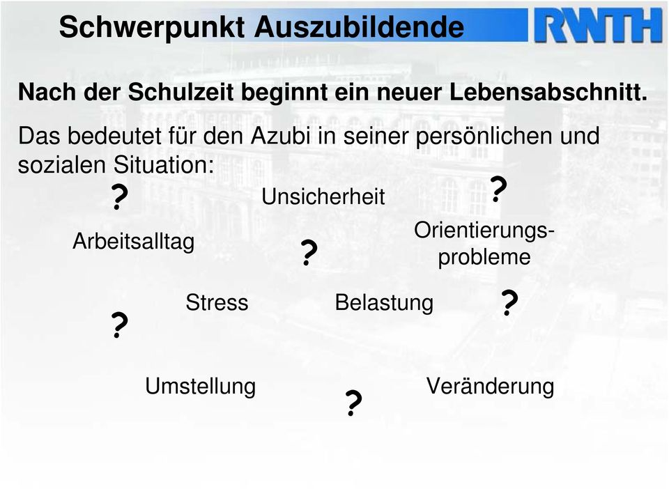 sozialen Situation:? Unsicherheit?