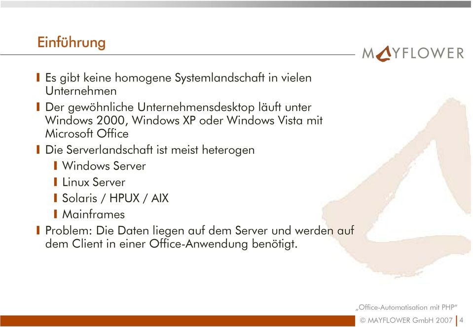 Serverlandschaft ist meist heterogen Windows Server Linux Server Solaris / HPUX / AIX Mainframes