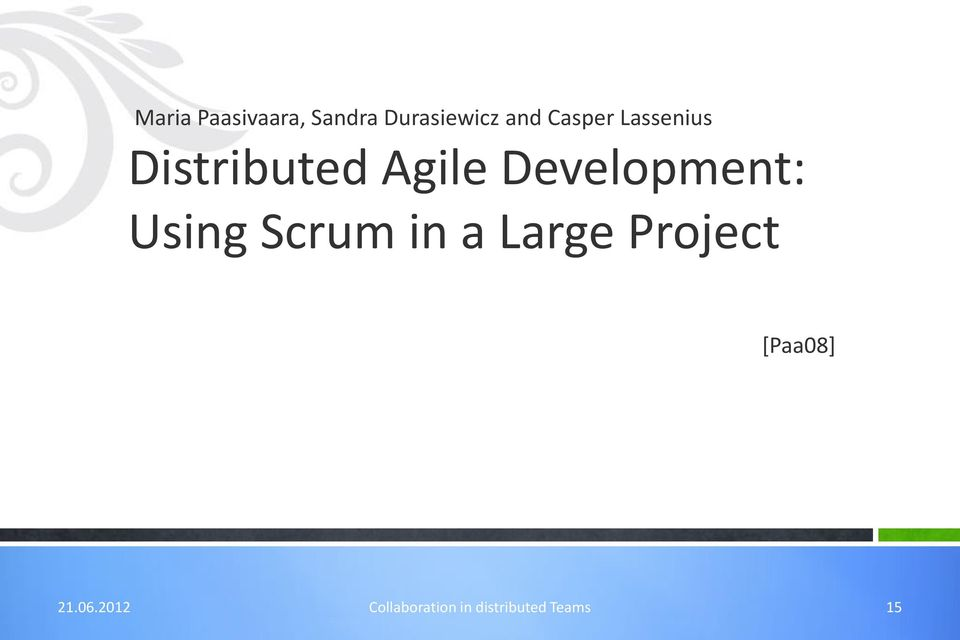 Development: Using Scrum in a Large Project