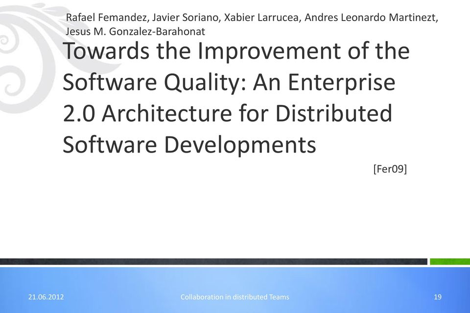 Gonzalez-Barahonat Towards the Improvement of the Software Quality: