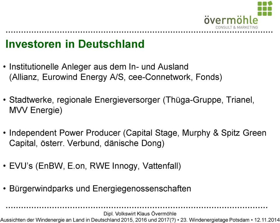MVV Energie) Independent Power Producer (Capital Stage, Murphy & Spitz Green Capital, österr.