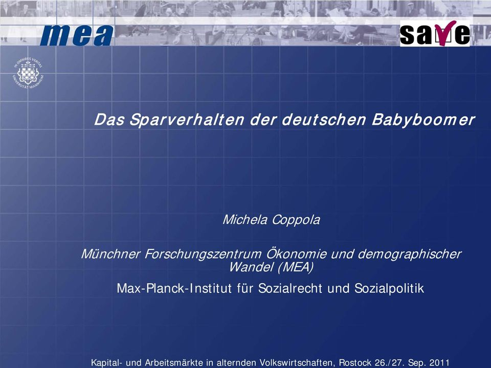 Sozialpolitik Mannheim Research Institute for the Economics of Aging www.mea.