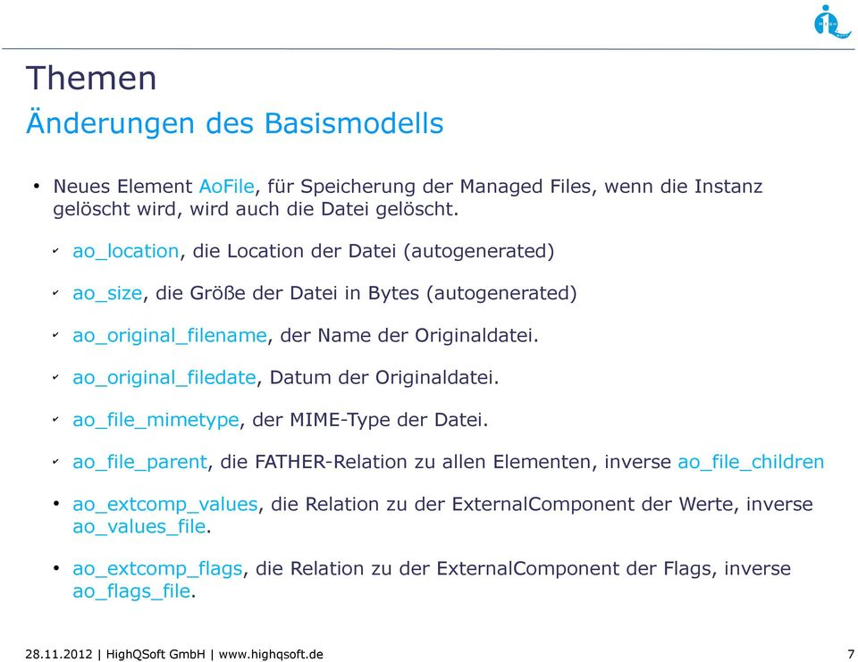 ao_original_filedate, Datum der Originaldatei. ao_file_mimetype, der MIME-Type der Datei.