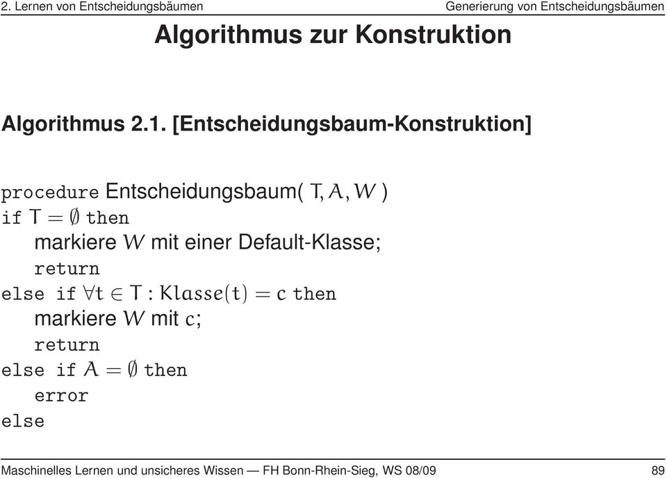 markiere W mit einer Default-Klasse; return else if t T : Klasse(t) = c then