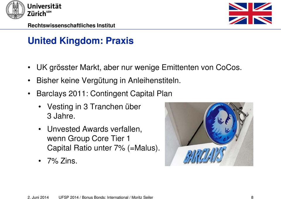 Barclays 2011: Contingent Capital Plan Vesting in 3 Tranchen über 3 Jahre.