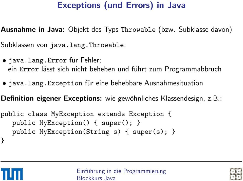 b.: public class MyException extends Exception { public MyException() { super(); } public MyException(String s) {