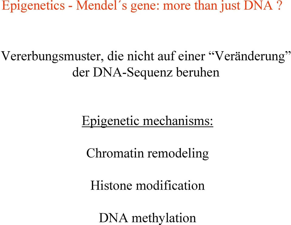 der DNA-Sequenz beruhen Epigenetic mechanisms: