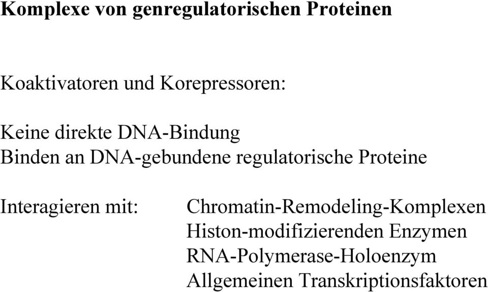 regulatorische Proteine Interagieren mit: