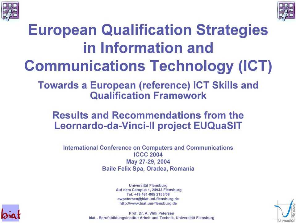 International Conference on Computers and Communications ICCC 2004 May 27-29, 2004 Baile Felix Spa, Oradea, Romania