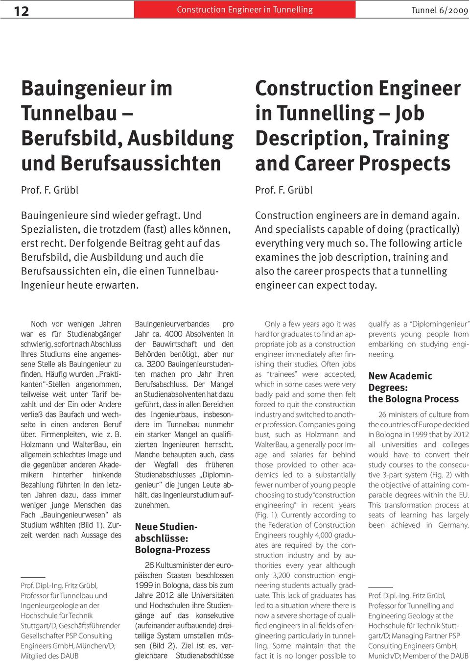 Construction Engineer in Tunnelling Job Description, Training and Career Prospects Prof. F. Grübl Construction engineers are in demand again.