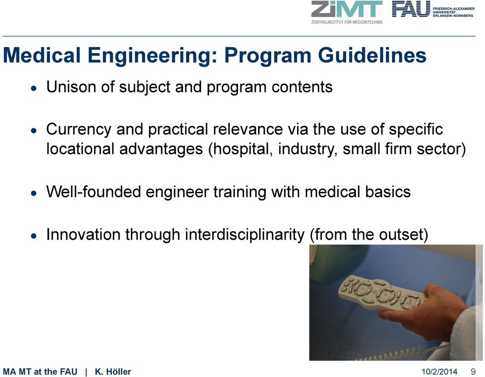 (hospital, industry, small firm sector) Well-founded engineer training with medical