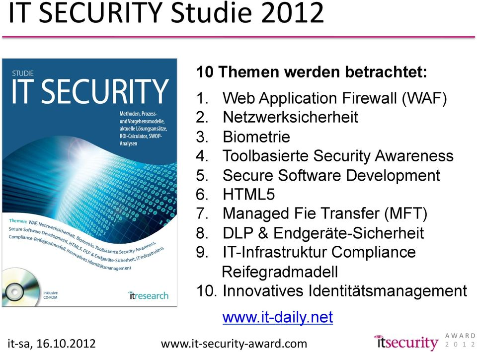 Secure Software Development 6. HTML5 7. Managed Fie Transfer (MFT) 8. DLP & Endgeräte-Sicherheit 9.