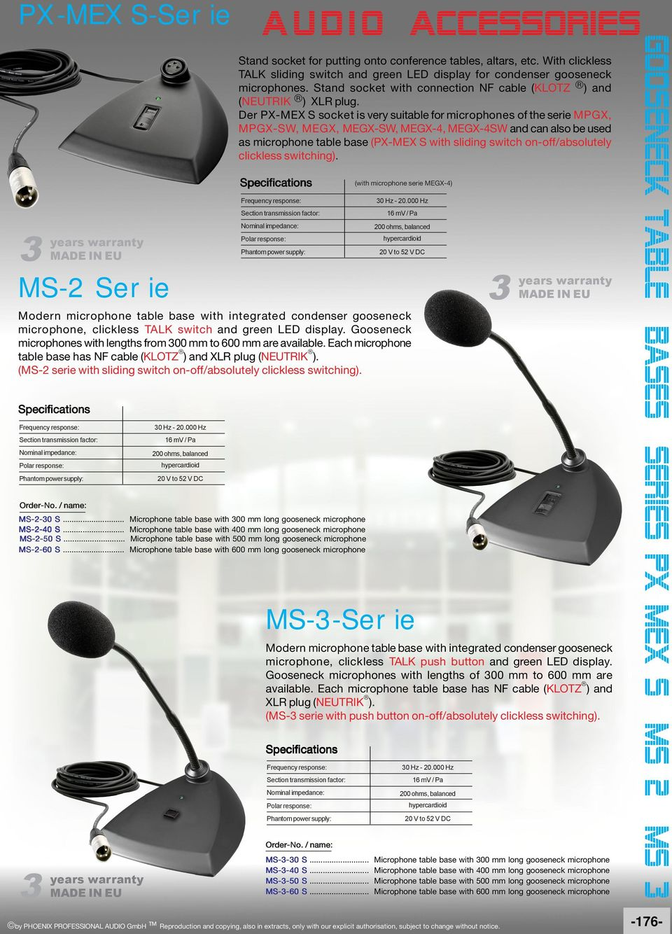 Der PX-MEX S socket is very suitable for microphones of the serie MPGX, MPGX-SW, MEGX, MEGX-SW, MEGX-4, MEGX-4SW and can also be used as microphone table base (PX-MEX S with sliding switch