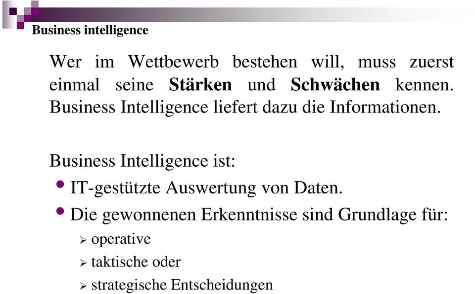 Business Intelligence liefert dazu die Informationen.