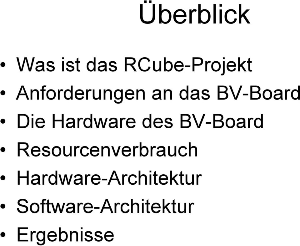 Hardware des BV-Board Resourcenverbrauch