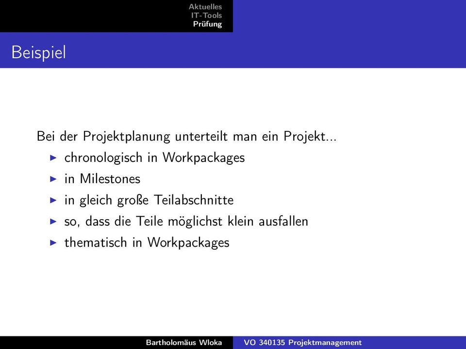 .. chronologisch in Workpackages in Milestones in