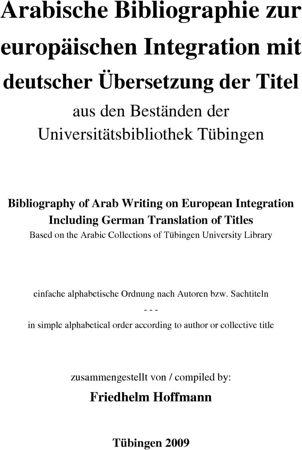 Based on the Arabic Collections of Tübingen University Library einfache alphabetische Ordnung nach Autoren bzw.