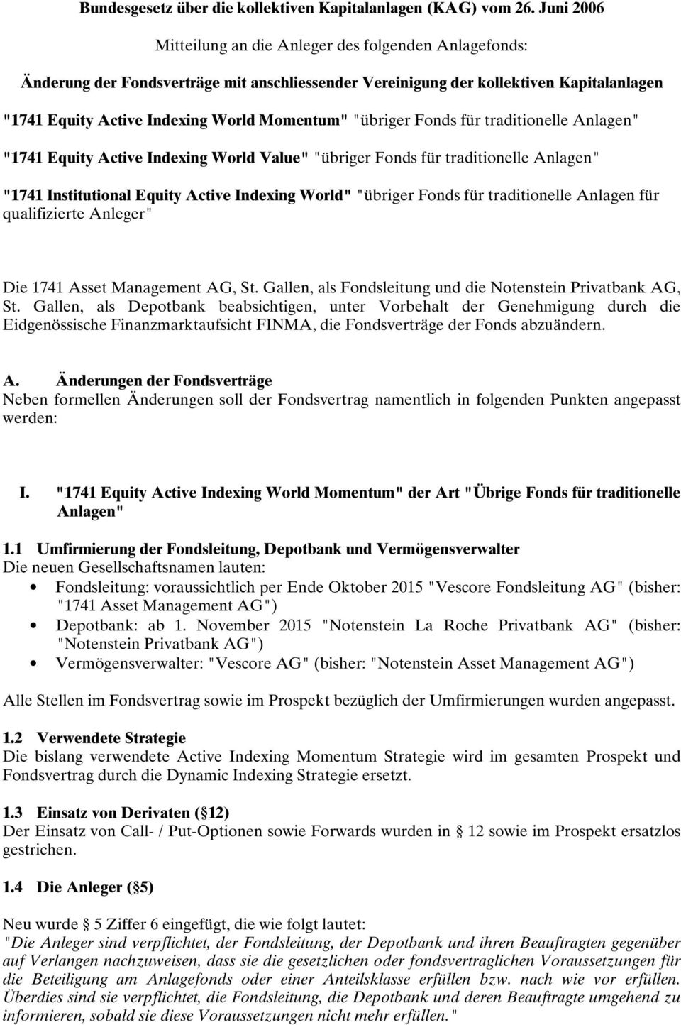 """übriger Fonds für traditionelle Anlagen"" ""1741 Equity Active Indexing World Value"" ""übriger Fonds für traditionelle Anlagen"" ""1741 Institutional Equity Active Indexing World"" ""übriger Fonds für"