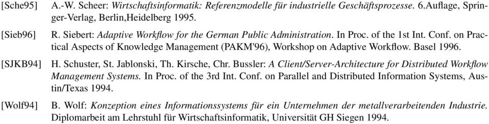 Bussler: A Client/Server-Architecture for Distributed Workflow Management Systems. In Proc. of the 3rd Int. Conf. on Parallel and Distributed Information Systems, Austin/Texas 1994. B.