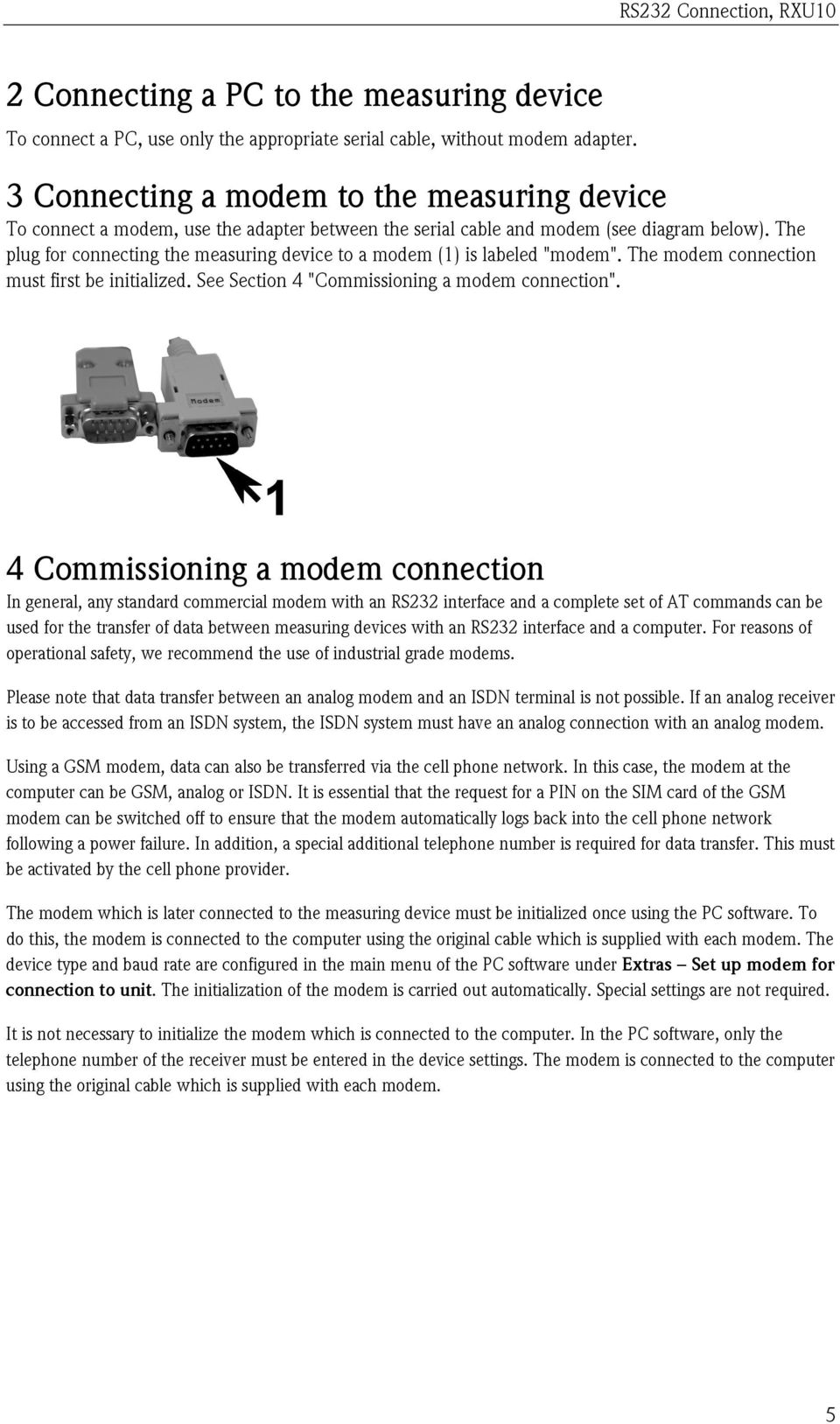 "The plug for connecting the measuring device to a modem (1) is labeled ""modem"". The modem connection must first be initialized. See Section 4 ""Commissioning a modem connection""."