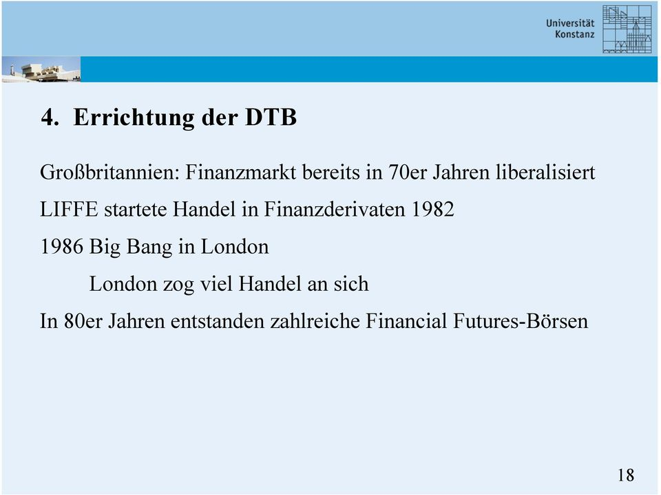Finanzderivaten 1982 1986 Big Bang in London London zog viel