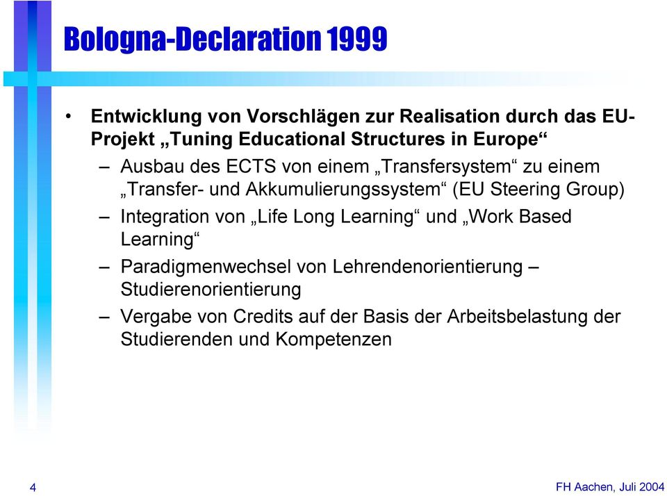 Steering Group) Integration von Life Long Learning und Work Based Learning Paradigmenwechsel von