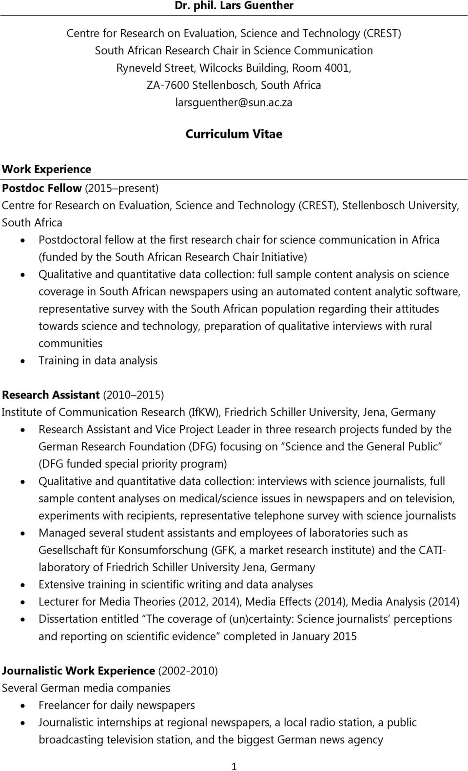 za Curriculum Vitae Work Experience Postdoc Fellow (2015 present) Centre for Research on Evaluation, Science and Technology (CREST), Stellenbosch University, South Africa Postdoctoral fellow at the