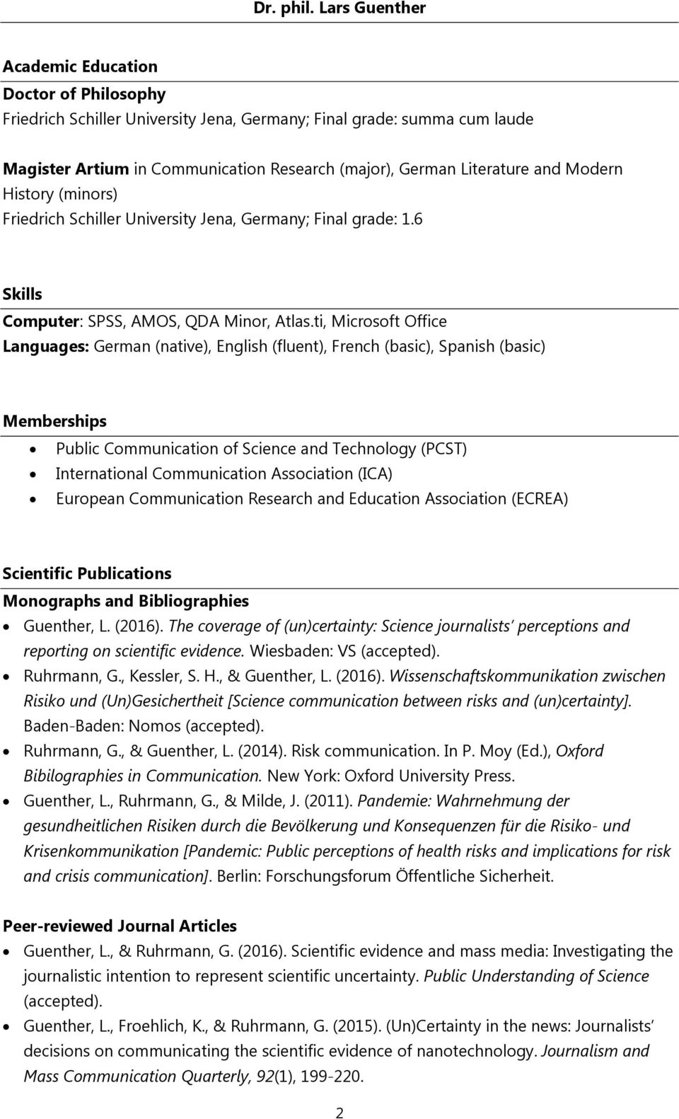 ti, Microsoft Office Languages: German (native), English (fluent), French (basic), Spanish (basic) Memberships Public Communication of Science and Technology (PCST) International Communication