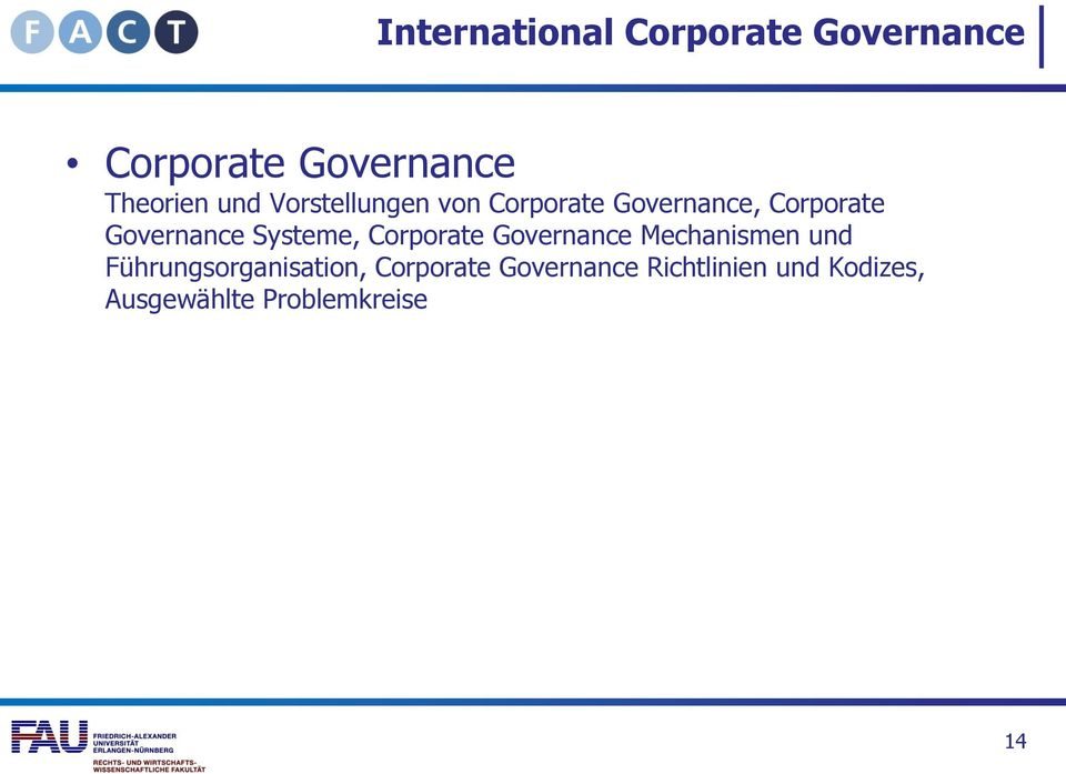Systeme, Corporate Governance Mechanismen und Führungsorganisation,