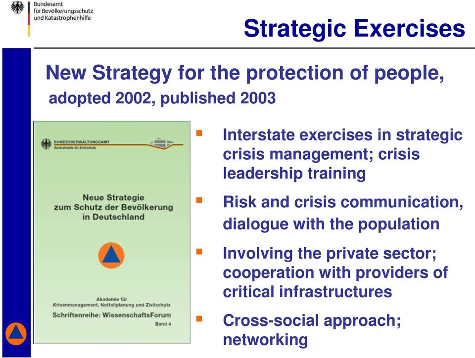 Risk and crisis communication, dialogue with the population Involving the private