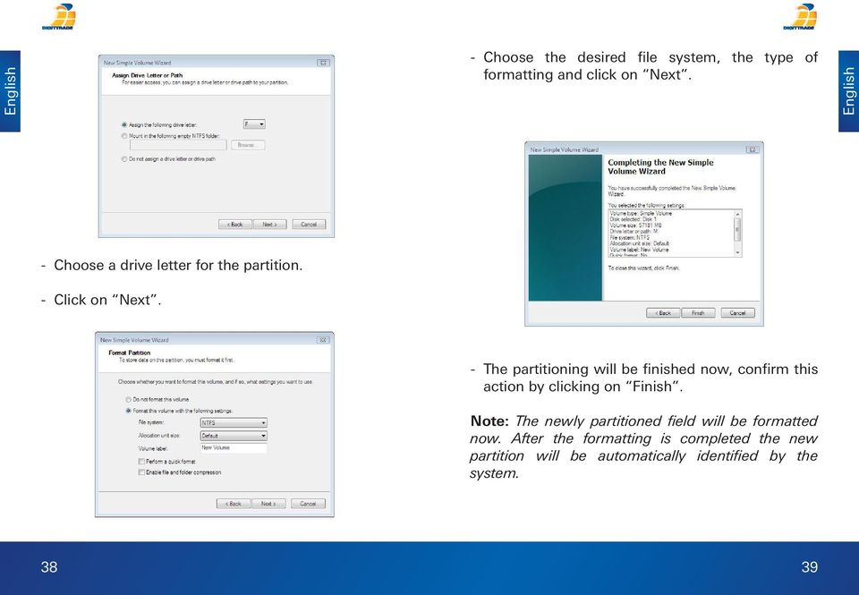 - The partitioning will be finished now, confirm this action by clicking on Finish.