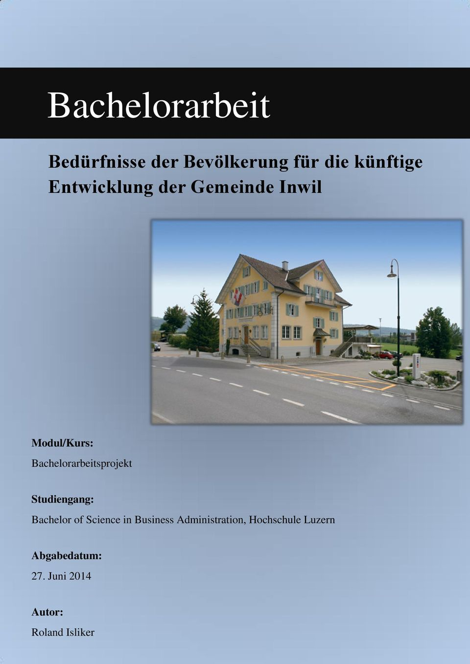 Bachelorarbeitsprojekt Studiengang: Bachelor of Science in