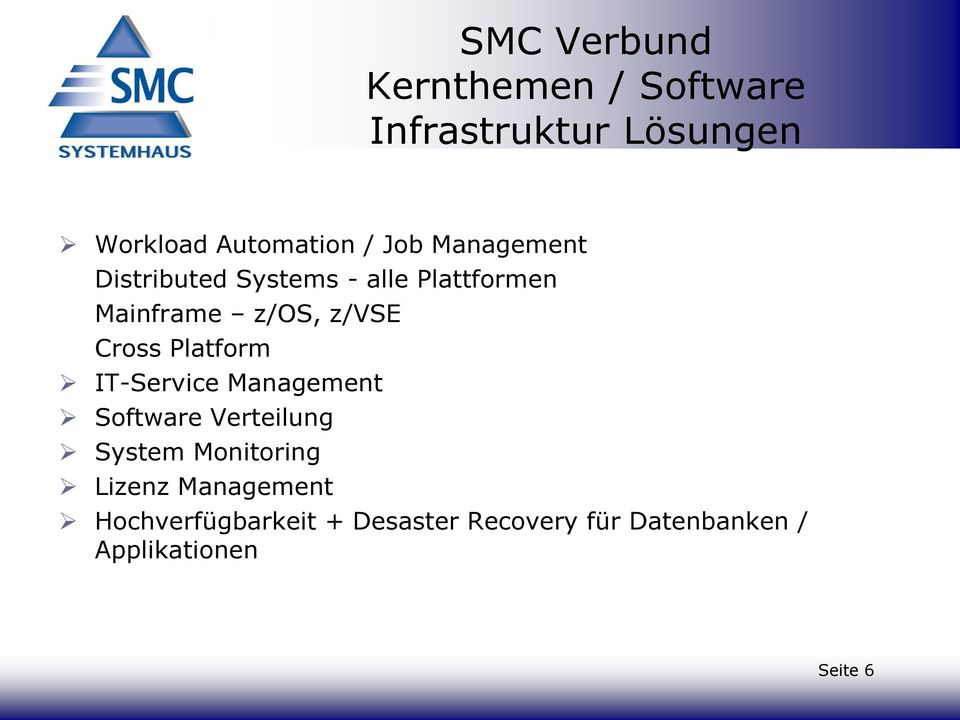 Platform IT-Service Management Software Verteilung System Monitoring Lizenz