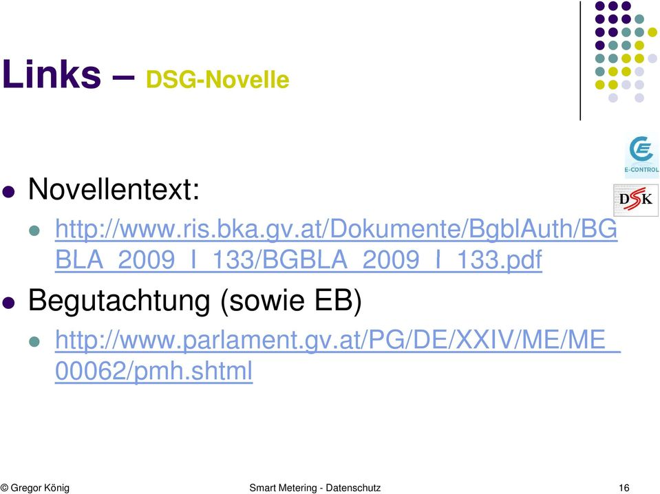 pdf I Begutachtung (sowie EB) http://www.parlament.gv.